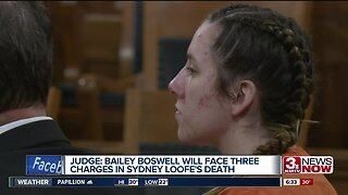 Judge: Bailey Boswell will face three charges in Sydney Loofe's death