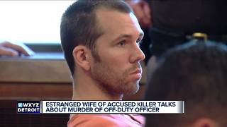 Estranged wife of accused killer talks about murder