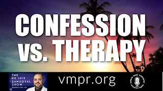 18 Feb 21, The Dr. Luis Sandoval Show: Confession vs. Therapy