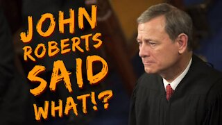 John Roberts Said WHAT!?