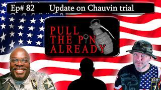 PTPA (Episode # 82): Chauvin trial update