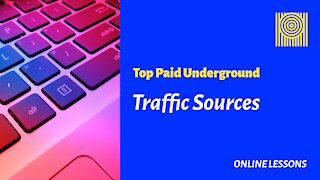 Top Paid Underground Traffic Sources