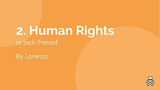 2. Human Rights, or lack thereof