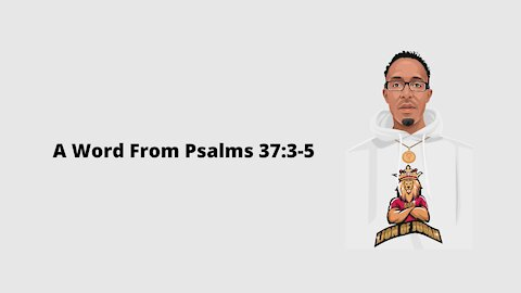 A Word From Psalms 37:3-5