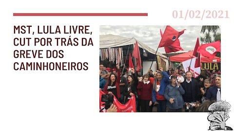 MST, Lula Livre, CUT por trás da greve de caminhoneiros