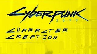 Cyberpunk2077   Character Creation   PC