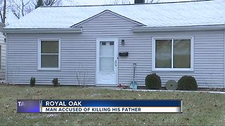 Man accused of killing his father at Royal Oak home