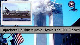Hijackers Couldn't Have Flown the 911 Planes