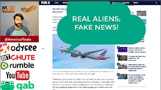 Aliens Are Real, It's The News That's Fake!