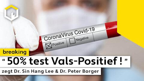 """""""50% test Vals-Positief!"""" zegt Dr. Sin Hang Lee en Dr. Peter Borger…"""