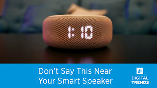 Words You Shouldn't Say Around Your Smart Speaker