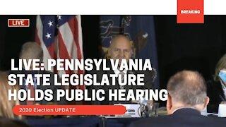 🔴 LIVE Pennsylvania State Legislature Holds Public Hearing on 2020 Election