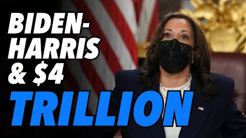 """The """"Biden-HARRIS administration"""" & another $4 TRILLION injected into US economy"""