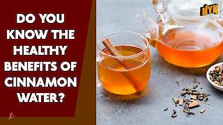 Top 5 Benefits Of Drinking Cinnamon Water *