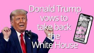 President Donald Trump vows to take back the White House | Australia 7NEWS Reports 45
