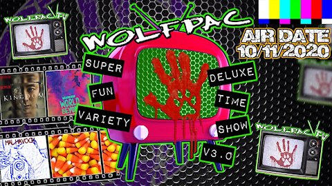 WOLFPAC Super Deluxe Fun Time Variety Show October 11th 2020