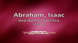 Abraham, Isaac and Human Sacrifice (Part 2)