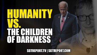 HUMANITY VS. THE CHILDREN OF DARKNESS