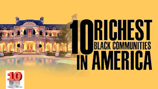The best Top 10 Richest Black Communities Homes off all Time