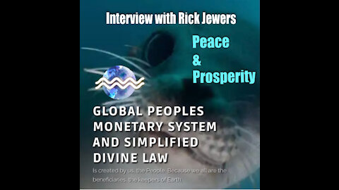 The Global Peoples Monetary System & Simplified Divine Law– interview with Rick Jewers