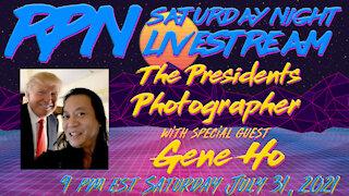 The President's Photographer with Gene Ho on Sat. Night Livestream
