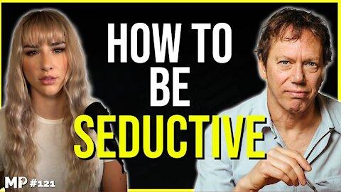 The Art Of Seduction and Human Psychology | Robert Greene - MP Podcast #121
