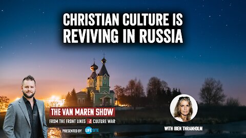 30 years after the fall of the Soviet Union, Christian culture is reviving in Russia