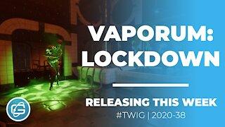 VAPORUM: LOCKDOWN - This Week in Gaming/Week 38/2020