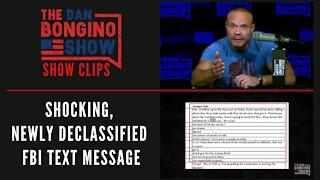A shocking, newly declassified FBI text message - Dan Bongino Show Clips