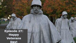 Episode 27 Happy Veterans day