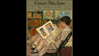 #50 - The Apostle John (children's Bible audios - stories for kids)