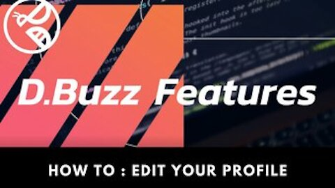 D.Buzz Features: Editing Your Profile