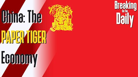 China The Paper Tiger Economy: Breaking On The Daily