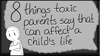 8 Toxic Things Parents Say To Their Children 2020