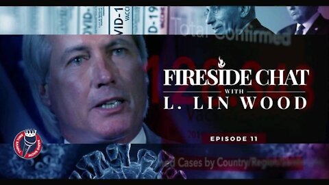 Lin Wood Fireside Chat 11 - Is Lin Insane? Doctors Explain What Is Inside COVID-19 Vaccine