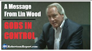 A Message from Lin Wood, Gods in Control.