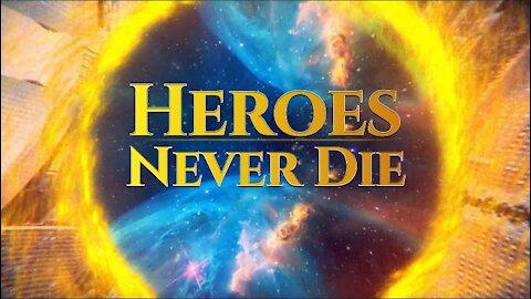 Heroes Never Die Part 1: Let the Heroes Rise (8/15/21)