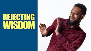 Rejecting Wisdom