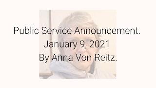 Public Service Announcement January 9, 2021 By Anna Von Reitz
