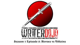 WriterDojo S1 Ep8: Heroes vs Villains