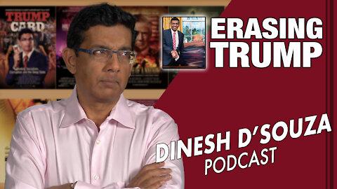 ERASING TRUMP Dinesh D'Souza Podcast Ep31