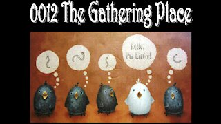 0012 The Gathering Place