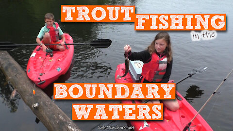 S2:E28 Trout Fishing in the Boundary Waters | Kids Outdoors