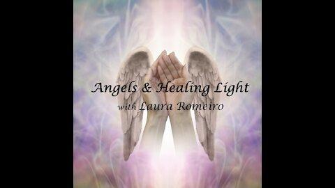 Angels and Healing Light ~ 7June2021