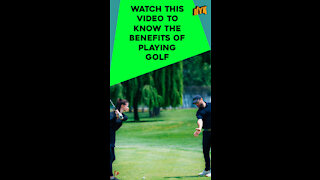 What Are The Benefits Of Playing Golf?