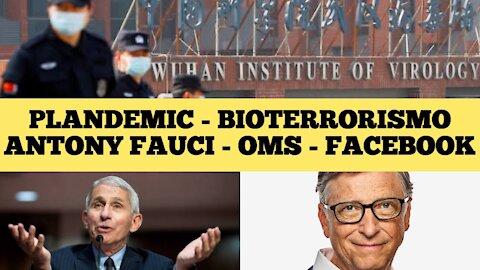 108 - PLANDEMIC - Bioterrorismo - Antony Fauci - Francis Collins - OMS - FACEBOOK