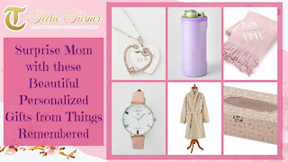Teelie Turner   Surprise Mom with these Beautiful Personalized Gifts from Things Remembered
