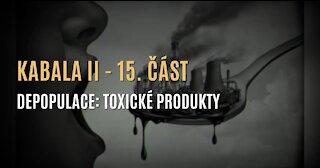 Kabala II (15. část – Depopulace: o toxickém jídle, vodě, GMO a plánování rodičovství)