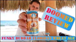 Funky Buddah Floridian Beer: Doomed Review