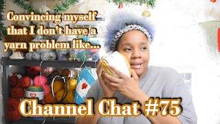 Channel Chat 75: Heading into Hiatus, Etsy Blues, Mini Yarn Haul